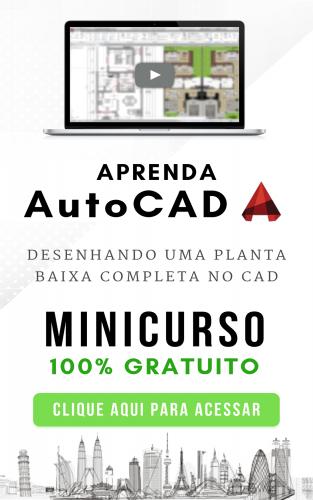 minicurso banner 1 1 313x500 - O que é AutoCAD? Você deveria estar usando!!